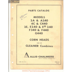 Allis Chalmers Models 2a A240 4c C440 2e E240 Eiii240 F340 F440 G440 Corn Heads Gleaner Combines Parts Catalog